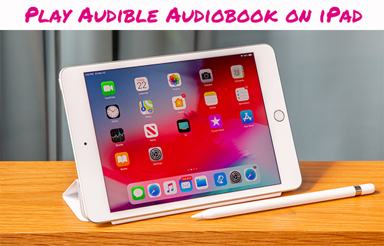 listen to audible audiobooks on ipad