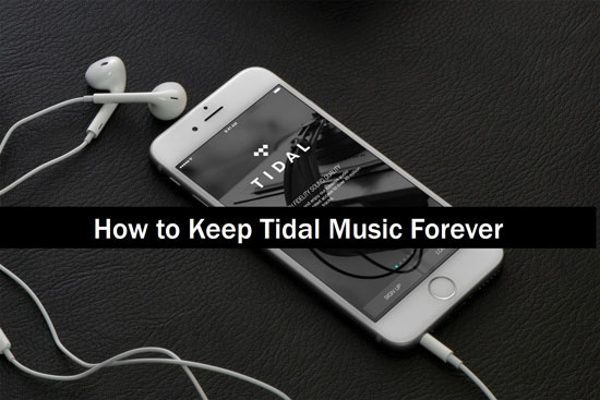 keep tidal music forever