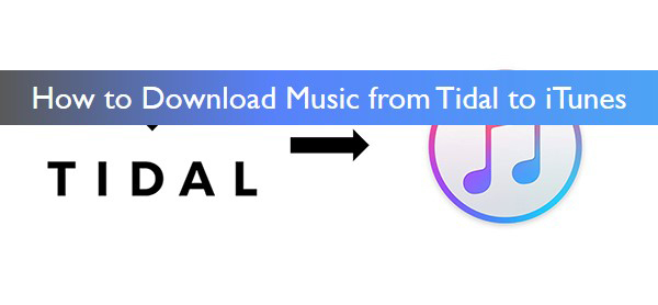 download tidal music to itunes