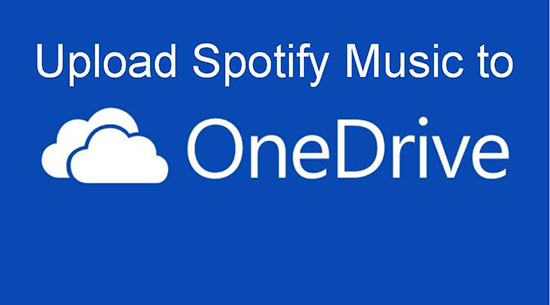 upload spotify music to onedrive